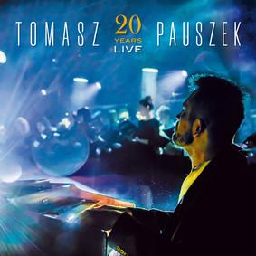 Tomasz Pauszek - 20 Years Live