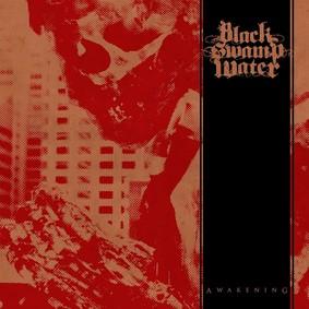 Black Swamp Water - Awakening