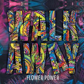 Walk Away - Flower Power