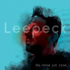 Leepeck - Na mnie już czas