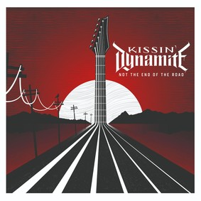 Kissin' Dynamite - Not The End Of The Road