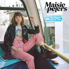 Maisie Peters - You Signed Up For This