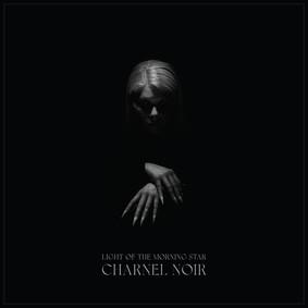 Light Of The Morning Star - Charnel Noir