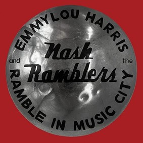 Emmylou Harris, The Nash Ramblers - Ramble in Music City: The Lost Concert (1990)