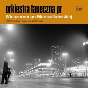 Orkiestra Taneczna Polskiego Radia - Wieczorem po Marszałkowskiej
