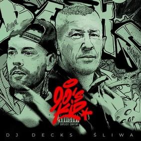 DJ Decks, Śliwa - 90's Kid