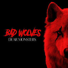 Bad Wolves - Dear Monsters