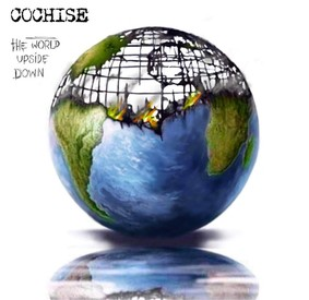 Cochise - The World Upside Down