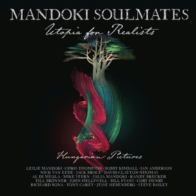 Mandoki Soulmates - Utopia For Realists Hungarian Pictures [Blu-ray]