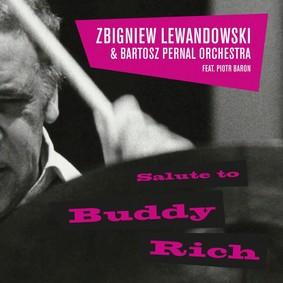 Zbigniew Lewandowski, Bartosz Pernal Orchestra - Salute to Buddy Rich