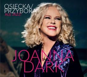 Joanna Dark - Osiecka / Przybora - Ale Jazz!