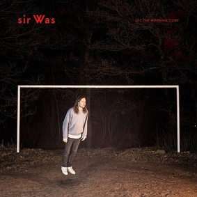 Sir Was - Let The Morning Come
