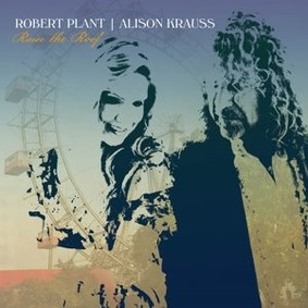 Robert Plant, Alison Krauss - Raise The Roof