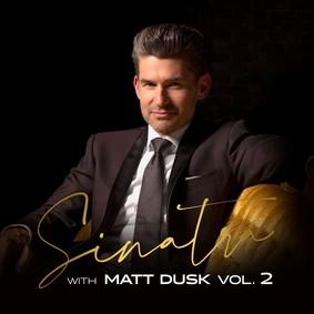 Matt Dusk - Sinatra with Matt Dusk. Volume 2