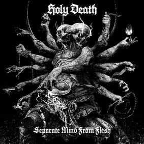 Holy Death - Separate Mind From Flesh