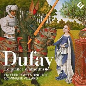 Ensemble Gilles Binchois, Dominique Vellard - Dufay: Le Prince d'amours