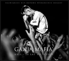 Kali - Ganja Mafia. Kali 20 lat na scenie