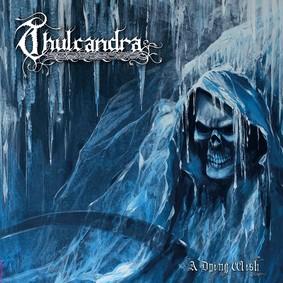 Thulcandra - A Dying Wish
