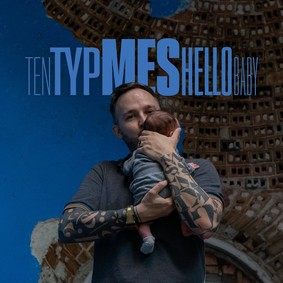 Ten Typ Mes - Hello Baby