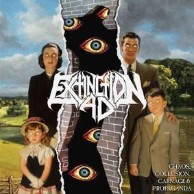 Extinction A.D. - Chaos, Collusion, Carnage & Propaganda [EP]