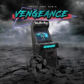 Twelve Foot Ninja - Vengeance
