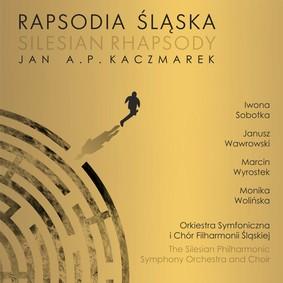 Various Artists - Jan A.P. Kaczmarek: Rapsodia Śląska