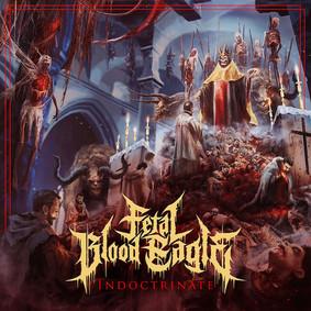Fetal Blood Eagle - Indoctrinate