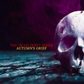 Autumn's Grief - The Dead Don't Smile