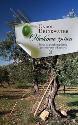 Carol Drinkwater - Oliwkowe Żniwa / Carol Drinkwater - Olive Harvest