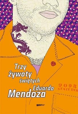 Eduardo Mendoza - Trzy Żywoty Świętych / Eduardo Mendoza - Tres vidas de santos