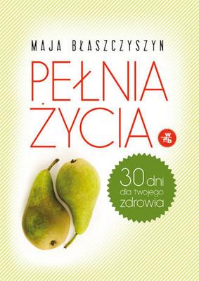 Maja Błaszczyszyn - Pełnia Życia
