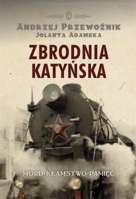 Andrzej Przewoźnik, Jolanta Adamska - Zbrodnia Katyńska