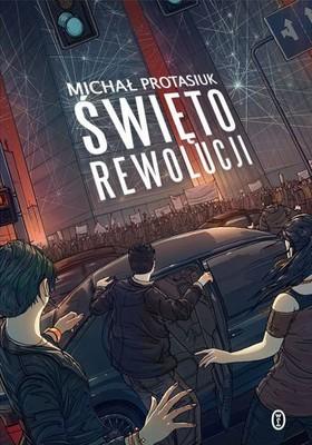 Michał Protasiuk - Święto Rewolucji