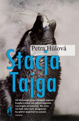 Petra Hulova - Stacja Tajga / Petra Hulova - Stanice Tajga