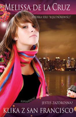 Melissa Cruz La De - Klika z San Francisco. Jesteś Zazdrosna?