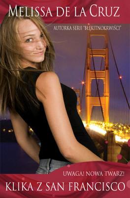 Melissa Cruz La De - Klika z San Francisco. Uwaga! Nowa Twarz!