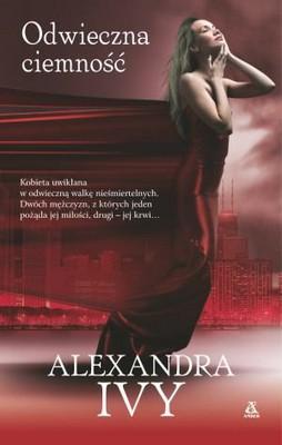 Alexandra Ivy - Odwieczna Ciemność / Alexandra Ivy - Darkness Everlasting