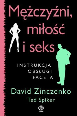 David Zinczenko, Ted Spiker - Mężczyźni, Miłość i Seks