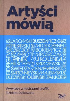 Elżbieta Dzikowska - Artyści mówią. Wywiady z mistrzami grafiki