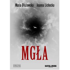 Maria Dłużewska, Joanna Lichocka - Mgła