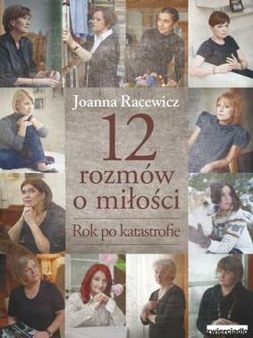 Joanna Racewicz - 12 Rozmów o Miłości