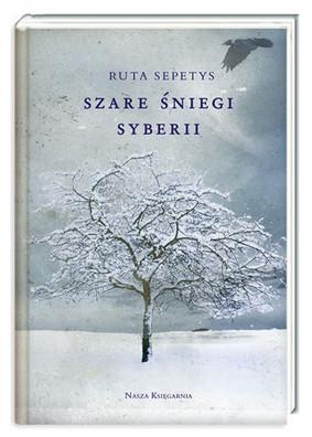 Ruta Sepetys - Szare śniegi Syberii / Ruta Sepetys - Between Shades of Gray