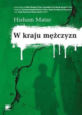 Hisham Matar - W kraju mężczyzn / Hisham Matar - In the Country of Men