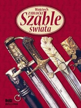 Wojciech Zabłocki - Szable świata