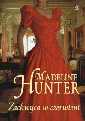 Madeline Hunter - Zachwyca w czerwieni / Madeline Hunter - Ravishing in Red