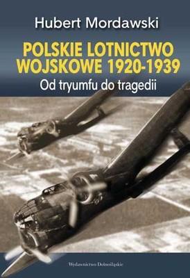 Hubert Mordawski - Polskie lotnictwo wojskowe 1920-1939