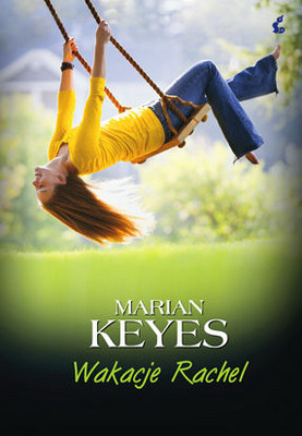 Marian Keyes - Wakacje Rachel / Marian Keyes - Rachel's Holiday