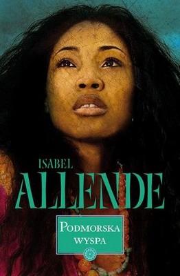 Isabel Allende - Podmorska wyspa / Isabel Allende - La isla bajo el mar