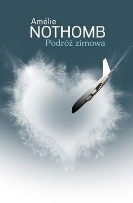 Amelie Nothomb - Podróż zimowa / Amelie Nothomb - Le voyage d'hiver