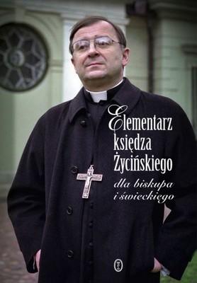 Józef Życiński - Elementarz Księdza Życińskiego dla Biskupa i Świeckiego